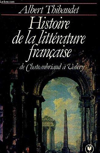 Histoire de la littérature française, de Chateaubriand à Valéry