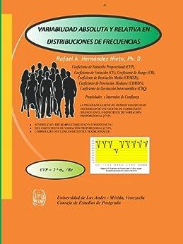 VARIABILIDAD ABSOLUTA Y RELATIVA EN DISTRIBUCIONES DE FRECUENCIAS de [Hernandez-Nieto, Rafael]