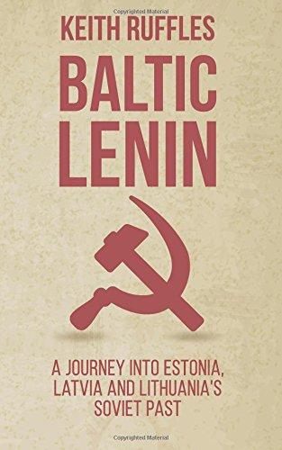 baltic-lenin-a-journey-into-estonia-latvia-and-lithuanias-soviet-past