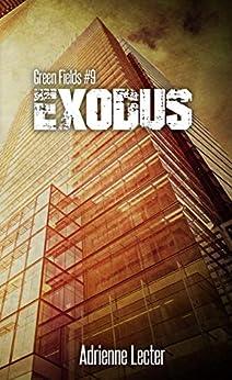 Exodus: Green Fields #9 by [Lecter, Adrienne]