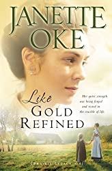 Like Gold Refined (A Prairie Legacy, Book 4) (Volume 4) by Janette Oke (2008-08-01)