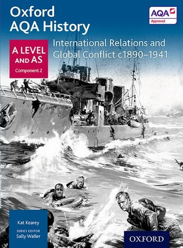 Oxford AQA History for A Level: International Relations and Global Conflict c1890-1941 (History a Level for Aqa)