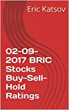 02-09-2017 BRIC Stocks Buy-Sell-Hold Ratings (Buy-Sell-Hold+stocks iPhone app) (English Edition)