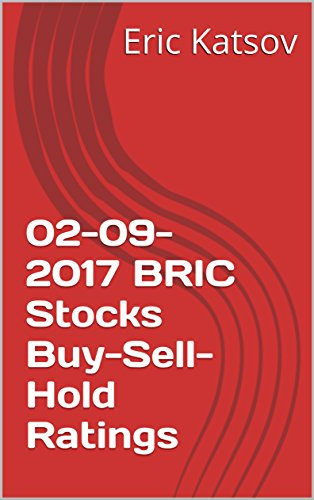 02-09-2017 BRIC Stocks Buy-Sell-Hold Ratings (Buy-Sell-Hold+stocks iPhone app Book 1) (English Edition)