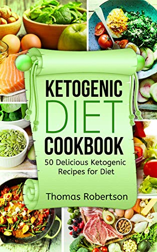 Ketogenic Diet: 50 Delicious Ketogenic Recipes for Diet (Ketogenic Diet Cookbook Recipes 1) (English Edition)
