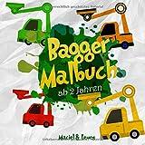 Bagger Malbuch ab 2 Jahren: Die coolsten Ausmalbilder von Baggern und Fahrzeugen von der Baustelle zum Ausmalen für Kinder