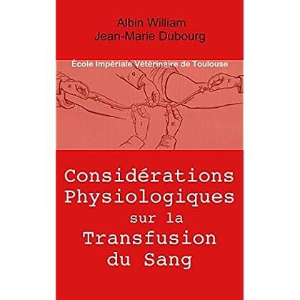 Considérations physiologiques sur la transfusion du sang