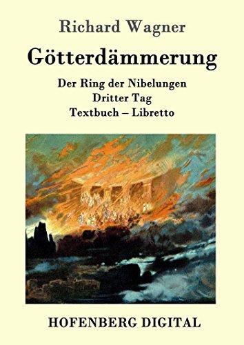 Götterdämmerung: Der Ring der Nibelungen  Dritter Tag  Textbuch - Libretto