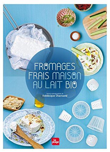 Fromages frais maison au lait bio par Frederique Chartrand