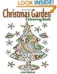 Christmas Garden Colouring Book: Chri...