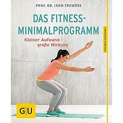 Das Fitness-Minimalprogramm: Kleiner Aufwand - große Wirkung (GU Ratgeber Gesundheit)