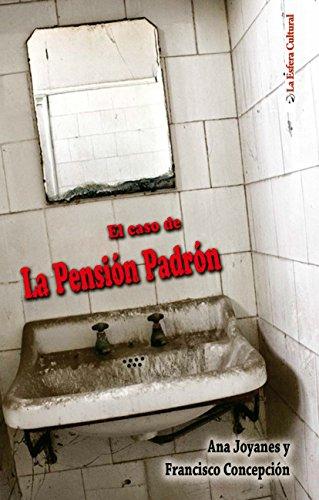 El caso de la Pensión Padrón por Francisco Concepción