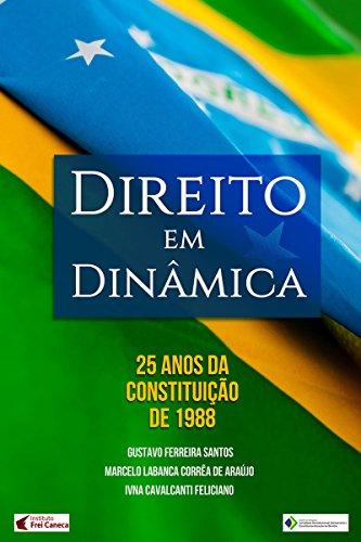 Direito em dinâmica: 25 anos da constituição de 1988 (Portuguese Edition) por Gustavo Ferreira