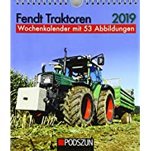 Fendt Traktoren 2019: Wochenkalender mit 53 Fotografien