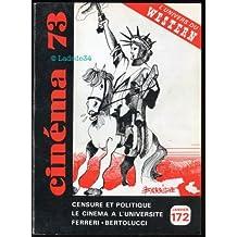CINEMA [No 172] du 01/01/1973 - 73 - L'UNIVERS DU WESTERN - CENSURE ET POLITIQUE - LE CINEMA A L'UNIVERSITE - FERRERI - BERTOLUCCI.