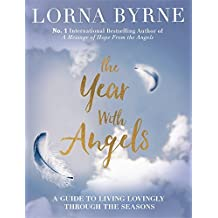 The Year With Angels: A guide to living lovingly through the seasons by Lorna Byrne (2016-10-06)