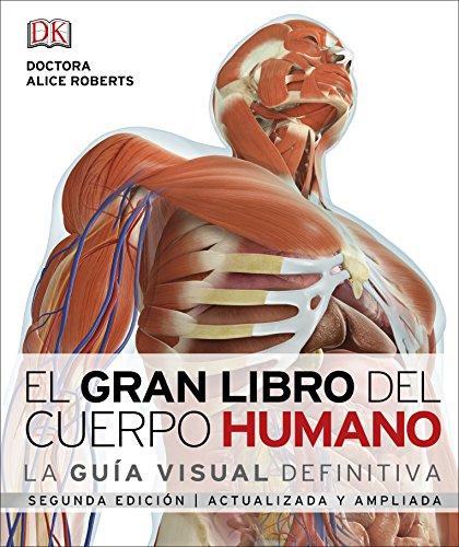 El gran libro del cuerpo humano.: La guía visual definitiva actualizada y ampliada, segunda edición (CONOCIMIENTO)