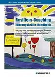 Resilienz-Coaching: Führungskräfte-Handbuch