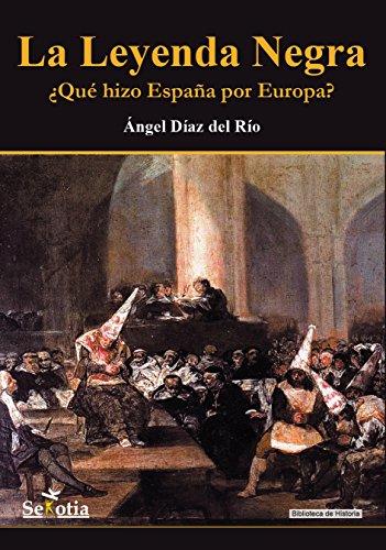 La Leyenda Negra: ¿Qué hizo España por Europa?
