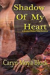 Shadow of My Heart (Shadow-Walker Tribe Series) (Volume 1) by Caryn M. Block (2013-04-01)