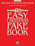 The Easy Christmas Fake Book: 100 Songs in the Key of C (Fake Books)