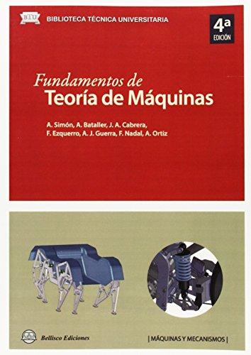 Fundamentos de teoría de máquinas por Antonio . . . [et al. ] Simón Mata