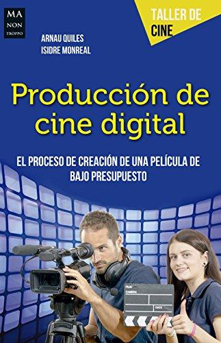 Producción de cine digital: El proceso de creación de una película de bajo presupuesto (