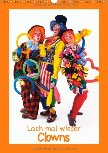 Lach mal wieder - Clowns (Wandkalender 2014 DIN A3 hoch): Die Artisten mit der roten Nase (Monatskalender, 14 Seiten) (Hanswurst Kostüm)