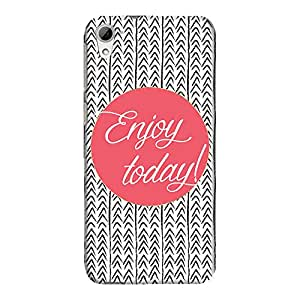 DailyObjects Enjoy Today Case For HTC Desire 826