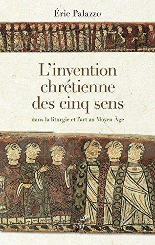 L'invention chrtienne des cinq sens dans la liturgie et l'art au Moyen Age