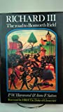Richard 3rd: The Road To Bosworth Field (History and Politics)