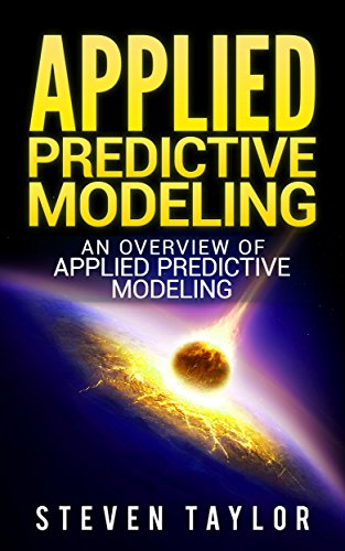 Applied Predictive Modeling: An Overview of Applied Predictive Modeling