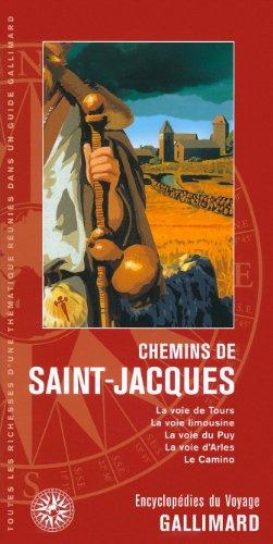 Chemins de Saint-Jacques: La voie de Tours, la voie limousine, la voie du Puy, la voie d'Arles, le Camino
