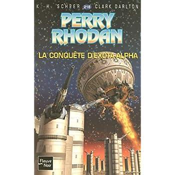 Perry Rhodan, numéro 218 : La conquête d'Exota-Alpha (poche)