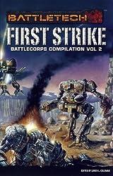 Battlecorps Anthology Vol 2 First Strike (Battletech (Unnumbered)) (2010-12-22)