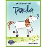 Das kleine Pferdchen Paula: Ein kleines Vorlesebilderbuch für Kinder ab zwei Jahren! (musold.minis)