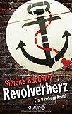 Simone Buchholz: Revolverherz