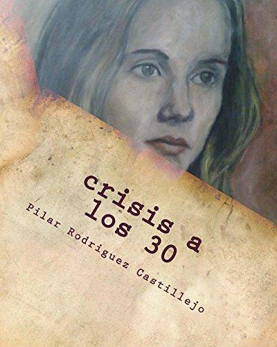 crisis a los 30 por Maria del Pilar Rodriguez Castillejo