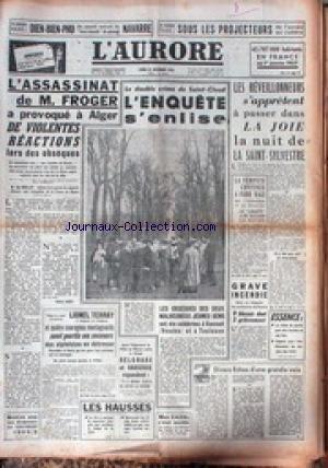 AURORE (L') du 29/12/1956 - DIEN-BIEN-PHU - LE GENERAL NAVARRE - L'ASSASSINAT DE M. FROGER A PROVOQUE A ALGER DE VIOLENTES REACTIONS - LE DOUBLE CRIME DE SAINT-CLOUD - - LIONEL TERRAY AU SECOURS DES ALPINISTES .