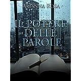Il Potere delle Parole (La Trilogia del Potere Vol. 1) (Italian Edition)