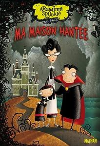 "Afficher ""Araminta Spookie n° 1 Ma maison hantée"""