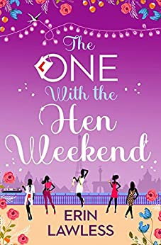 The One with the Hen Weekend (Bridesmaids, Book 3) by [Lawless, Erin]
