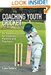 Coaching Youth Cricket: An Essential...