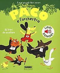 Idea Regalo - Paco e l'orchestra. Ediz. illustrata