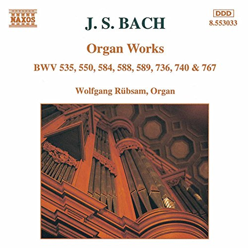 J.S. Bach: Organ Works, BWV 535, 550, 584, 588, 589, 736 & 740