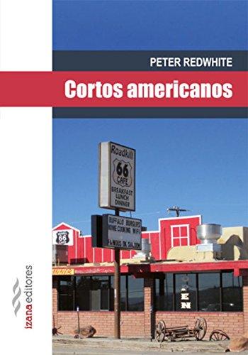 Cortos americanos (Narrativa nº 6) por Peter Redwhite