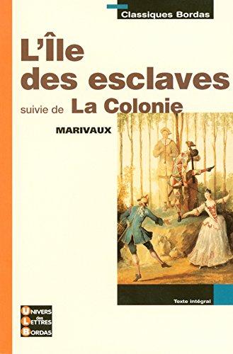 L'Île Des Esclaves Suivi De La Colonie