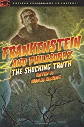 Frankenstein and Philosophy (Popular Culture and Philosophy) by Nicolas Michaud (2013-10-24)