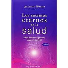 Los Secretos Eternos de la Salud y el Rejuvenecimiento: Medicina de Vanguardia Para el Siglo XXI = Timeless Secrets of Health & Rejuvenation (SALUD Y VIDA NATURAL)