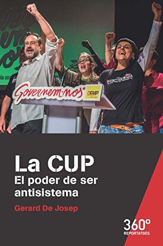 La CUP. El poder de ser antisistema (Reportajes 360) (Catalan Edition)